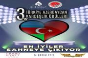 3. Türkiye Azerbaycan Kardeşlik Ödülleri Sahiplerini Buluyor