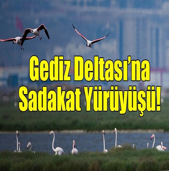 İzmir'de 'Gediz Deltası'na Sadakat Yürüyüşü' düzenleniyor