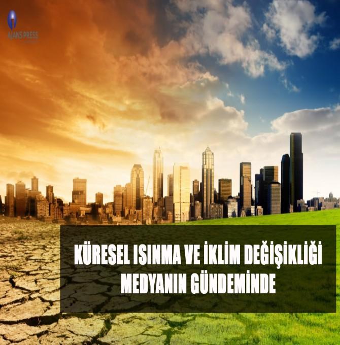 Küresel ısınma ve iklim değişikliği medyanın gündeminde